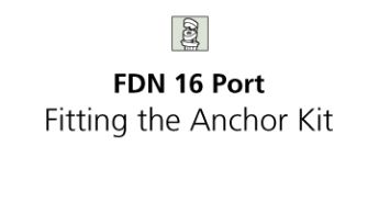 FDN 16 Port Anchor the Cable Strength Member